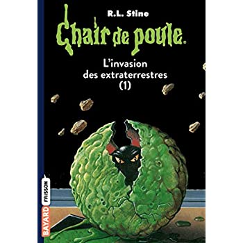 Chair de poule , Tome 55: L'invasion des extraterrestres