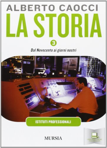 storia. Per gli Ist. professionali per l'agricoltura. Con CD Audio. Con CD-ROM: La storia. Per gli Ist. professionali per l'agricoltura: 3