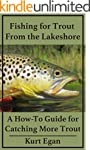 Fishing for Trout From the Lakeshore:...