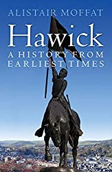 Hawick: A History from Earliest Times by Alistair Moffat (2014-03-06)