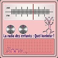 La radio des enfants : quel bonheur ! (Bloom la radio des enfants)