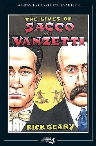 The Lives of Sacco and Vanzetti (A Treasury of XXth Century Murder) por Rick Geary