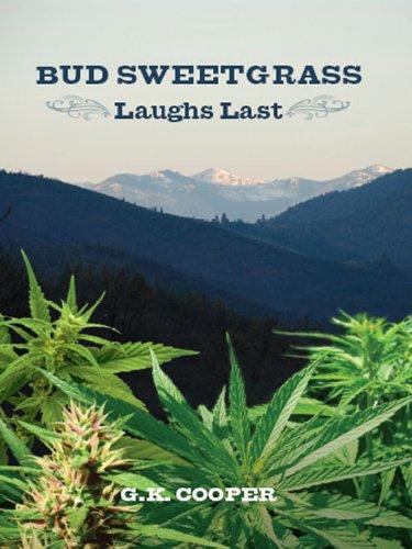 Bud Sweetgrass Laughs Last