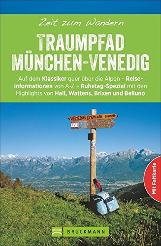 Wanderführer Traumpfad: Zeit zum Wandern von München bis Venedig. Die schönsten Touren in den Alpen: Fernwanderwege von Wolfratshausen über Bad Tölz. zum Herausnehmen und GPS-Daten zum Download