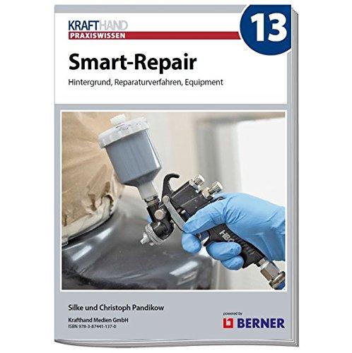 Smart-Repair: Hintergrund, Reparaturverfahren, Equipment (Krafthand Praxiswissen)