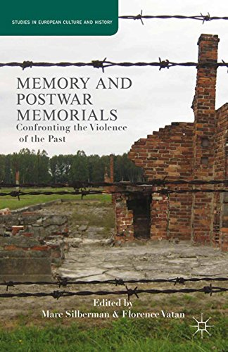 Memory and Postwar Memorials: Confronting the Violence of the Past (Studies in European Culture and History)