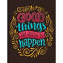 Good things are going to happen (Journal, Diary, Notebook): A Motivation and Inspirational Journal Book with Coloring Pages Inside (Flower, Animals and cute pattern)