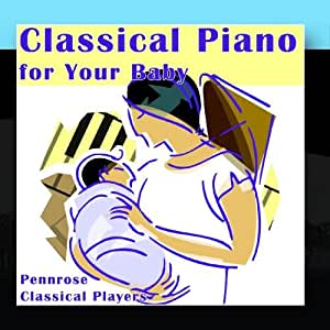 Classical Piano for Your Baby
