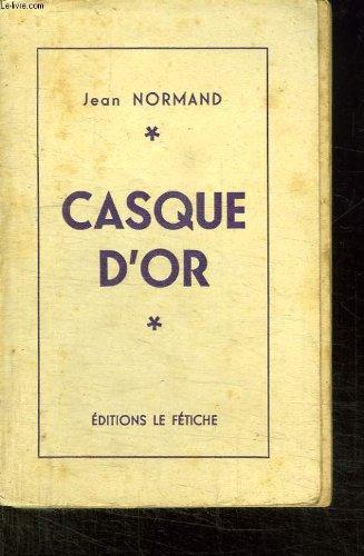 Casque d'or par Normand Jean