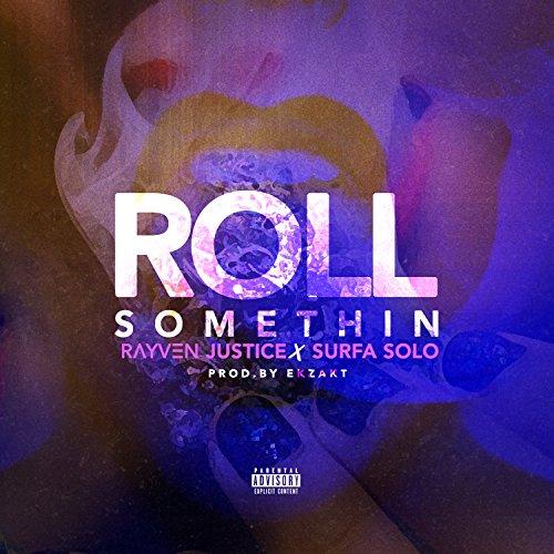 Roll Somethin' (feat. Surfa Solo) - Single [Explicit]