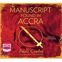 [(Manuscript Found in Accra)] [ By (author) Paulo Coelho, Read by Jeremy Irons ] [April, 2013]