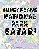 Sundarbans National Park Safari: Safari Planner Guide | African Safari | Safari Planner & Journal | Indian Safari | Long Journey Planner