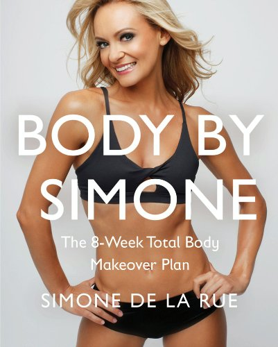 Body By Simone: The 8-Week Total Body Makeover Plan (English Edition) -