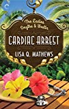 Front cover for the book Cardiac Arrest by Lisa Q. Mathews