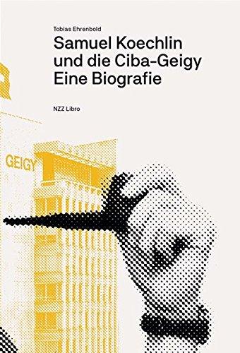 samuel-koechlin-und-die-ciba-geigy-eine-biografie