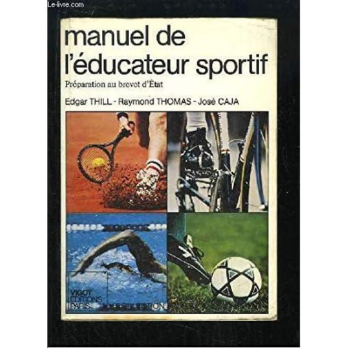 Manuel de l'éducateur sportif : Préparation au brevet d'État (Sport plus enseignement)