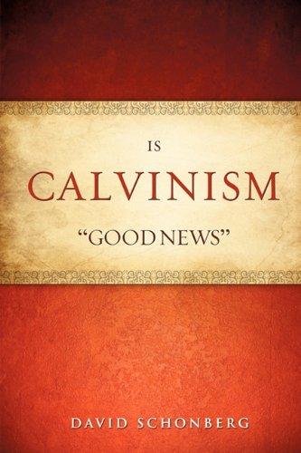 Is Calvinism Good News