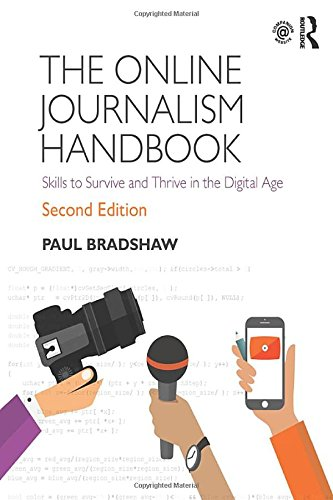 The Online Journalism Handbook: Skills to Survive and Thrive in the Digital Age