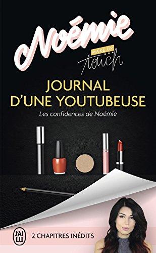 Journal d'une youtubeuse. Les confidences de Noémie