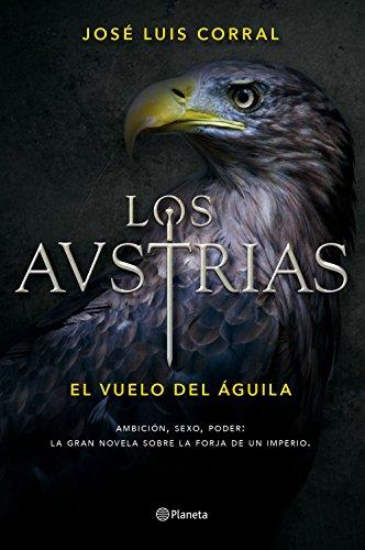 Los Austrias. El vuelo del águila (Autores Españoles e Iberoamericanos)