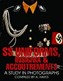 SS Uniforms, Insignia and Accoutrements a Study in Photographs (Schiffer Military History)