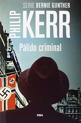 Pálido criminal: Serie Bernie Gunther II (NOVELA POLICÍACA BIB)