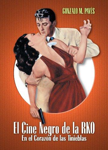 EL CINE NEGRO DE LA RKO. En el Corazón de las Tinieblas
