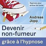 Hypnose pour arrêter de fumer (Devenir non-fumeur grâce à l´hypnose)