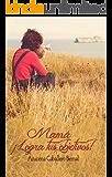 Mamá ¡Logra tus Objetivos! (Spanish Edition)