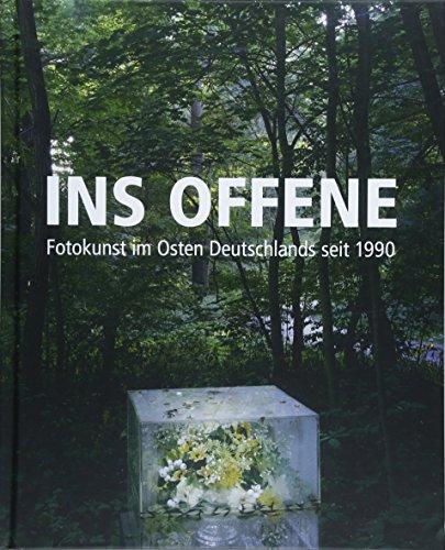 Ins Offene: Fotokunst im Osten Deutschlands seit 1990