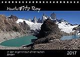 Monte Fitz Roy - in den argentinisch-chilenischen Anden (Tischkalender 2017 DIN A5 quer): Der Fitz-Roy, in der Sprache der Tehuelche-Indianer El ... (Monatskalender, 14 Seiten ) (CALVENDO Natur)