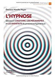 L'hypnose: Découvrir l'histoire, les mécanismes et les bienfaits du processus hypnotique.
