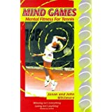Mind Games: Mental Fitness for Tennis illustrated edition by Whitmore, Jason, Whitmore, John (1998) Paperback