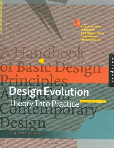Design Evolution: A Handbook of Basic Design Principles Applied in Contemporary Design by Timothy Samara (2008-01-01)