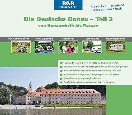 Die Deutsche Donau Teil 2: von Donauwörth bis Passau