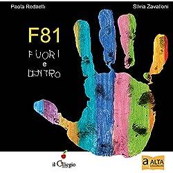 F81. Fuori e dentro. Ediz. a colori