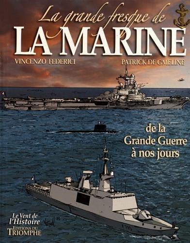 La grande fresque de la marine, Tome 4 : De la Grande Guerre à nos jours