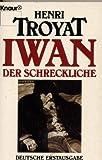 Iwan, der Schreckliche. - Henri Troyat