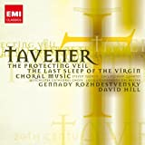 Tavener: The Protecting Veil. The Last Sleep of the Virgin. Choral Music