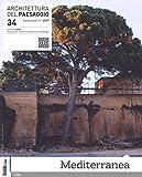 Architettura del paesaggio. Rivista semestrale dell'AIAPP Associazione Italiana di Architettura del Paesaggio: 34