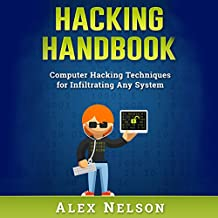 Hacking Handbook: Computer Hacking Techniques for Infiltrating Any System