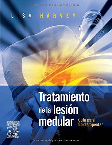 Tratamiento de la lesión medular : guía para fisioterapeutas por William H. Donovan