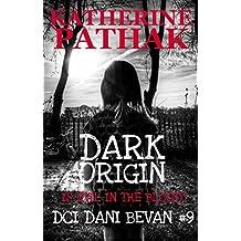 Dark Origin (The DCI Dani Bevan Detective Novels Book 9)