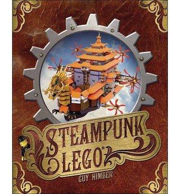[(Steampunk LEGO)] [Author: Guy Himber] published on (January, 2015)