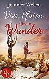 Vier Pfoten für ein Wunder (Liebesroman) von Jennifer Wellen