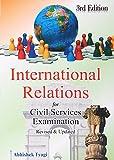 INTERNATIONAL RELATIONS FOR CIVIL SERVICES EXAMINATION BY ABHISHEK TYAGI.