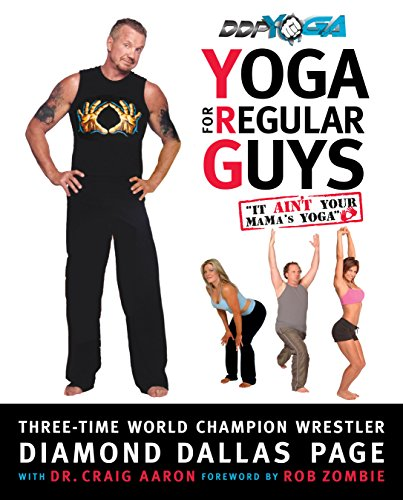 Yoga for Regular Guys: The Best Damn Workout On The Planet! (English Edition)