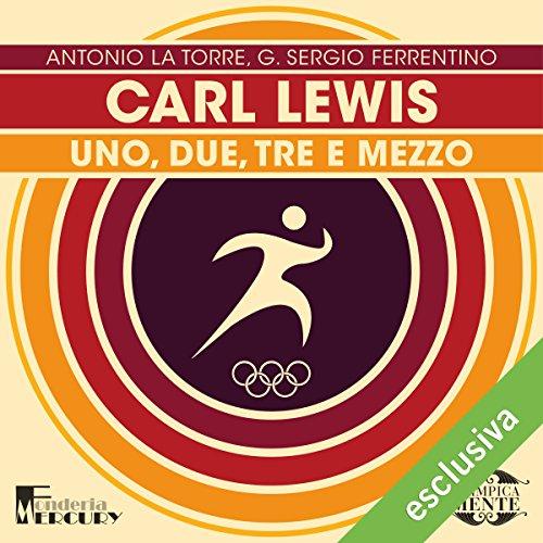 Carl Lewis: Uno, due, tre e mezzo (Olimpicamente)  Audiolibri