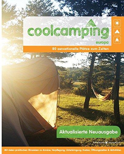 Cool Camping Europa: 80 sensationelle Plätze zum Zelten - Mit vielen praktischen Hinweisen | Campingführer für Europa | Reiseführer für Camper (Kleines Zelt-camper)