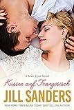 Küssen auf Französisch (Silver Cove Serie 2) von Jill Sanders
